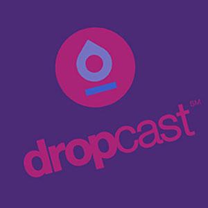 dropcast